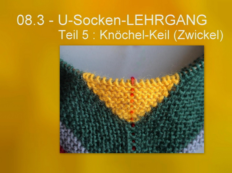 08.3 - U-Socken-LEHRGANG - 5 : KnöchelKeil