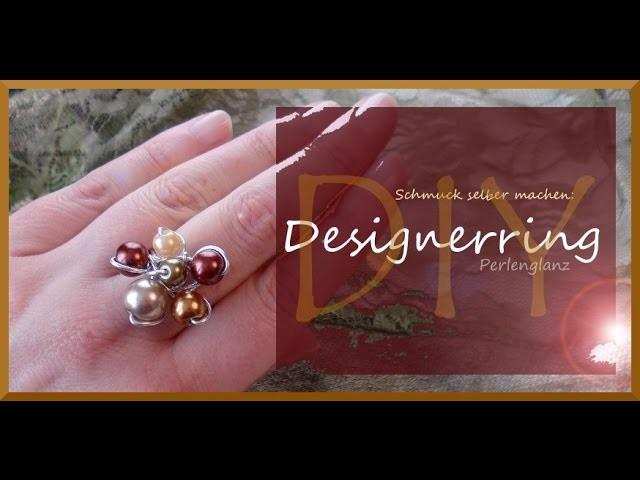 Schmuck selber machen: Designerring Perlenglanz [DIY]