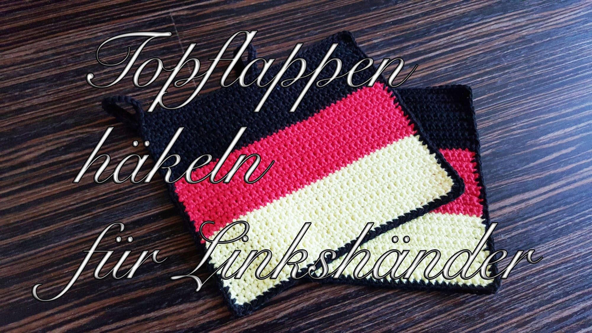 Topflappen häkeln für Anfänger im Deutschland Flaggen Design für Linkshänder
