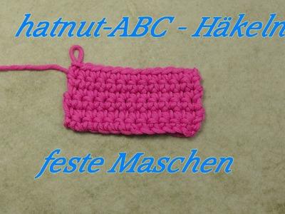 Hatnut-ABC - Häkeln lernen - feste Maschen  - Veronika Hug