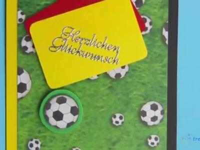 Fußball Karte - Grußkarten selber basteln | trendmarkt24