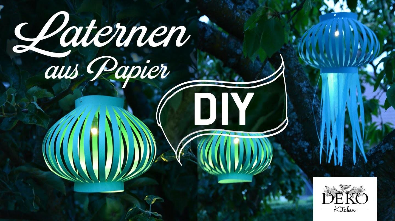 DIY: Laternen und Lampions für schöne Sommer-Dekos selber machen | Deko Kitchen