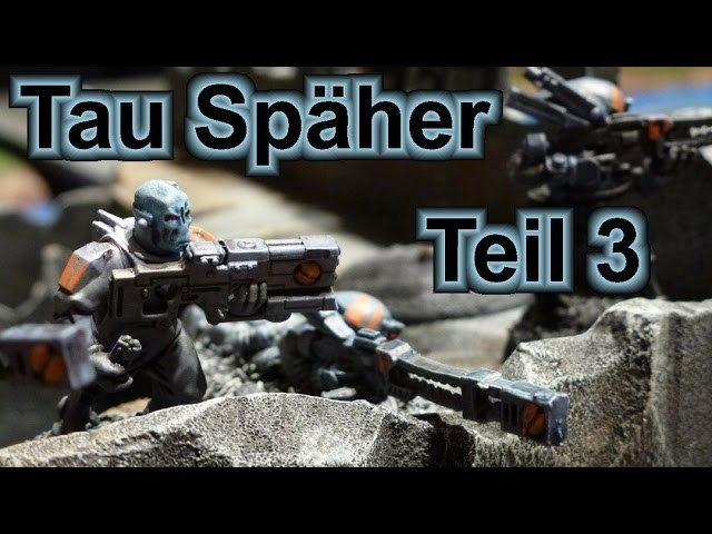 Lets paint Minis # 13 - Bemal Tutorial Warhammer 40K Tau Späher Teil 3 für Anfänger