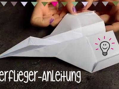 Papierflieger basteln | Bastelanleitung
