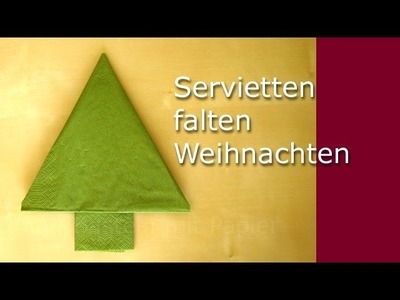 Servietten falten: Weihnachten - Tanne als Weihnachtsdeko basteln