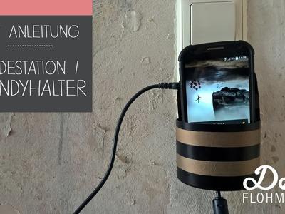 DIY Anleitung. Handyhalterung (Ladestation) selber basteln