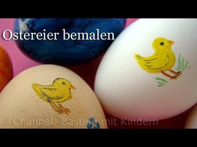 Ostereier bemalen - Deko für Ostern basteln - Küken malen lernen