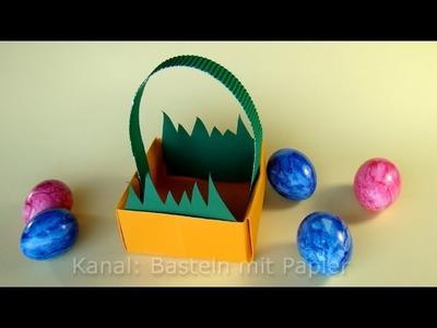Ostern basteln: Osterkörbchen - Osterbasteln - Ostergeschenke basteln