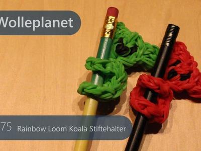 Rainbow Loom Koala Stiftehalter mit Loom