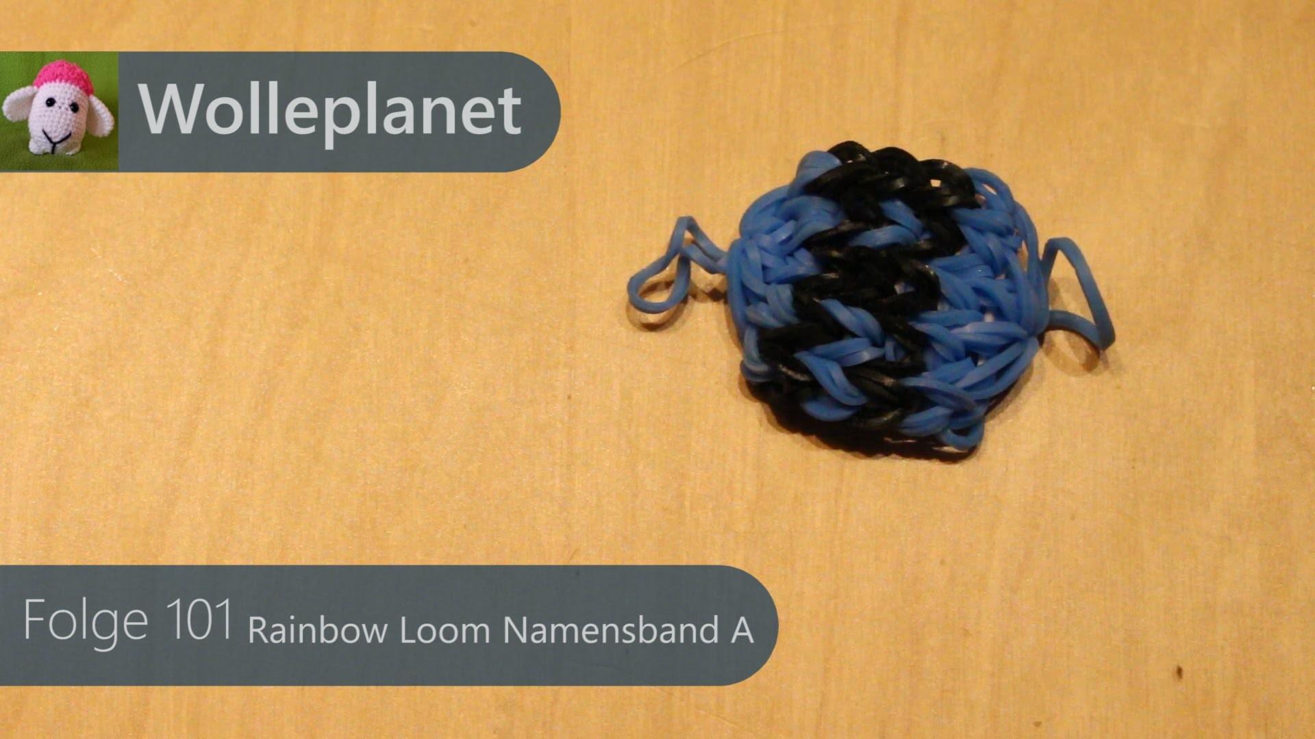 Rainbow Loom Namensband A mit Loom