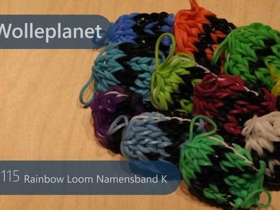 Rainbow Loom Namensband K mit Loom