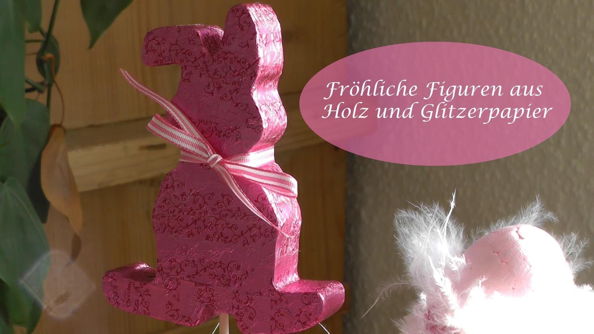 DIY - Osterdeko - Häschen aus Holz und Schokoladenglitzerpapierchen