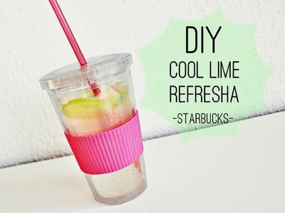DIY || Starbucks Cool Lime Refresha ♥