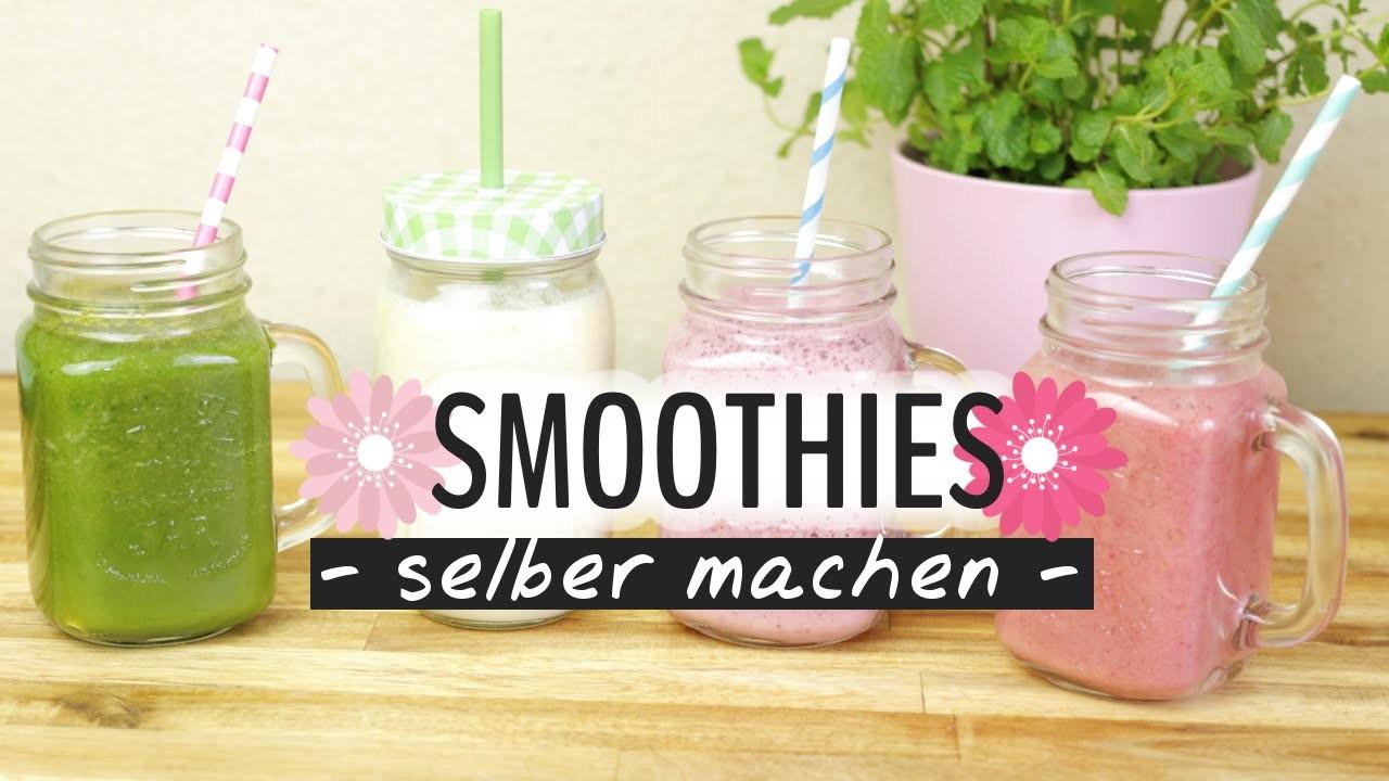 Smoothie selber machen 4 leckere und einfache Rezepte - DIY Food Hacks