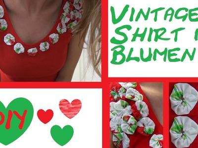 Upcycling DIY Vintage Shirt mit Blumen verschönern. T Shirt DIY gestalten | deutsch