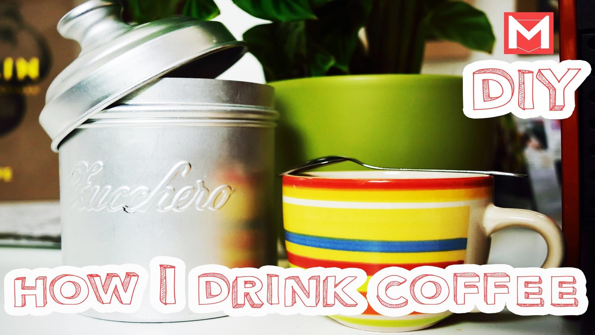 DIY mit Mattes I Wie geht Kaffee Trinken I How To Drink Coffee I Alltags Guide