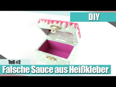 [DIY.Decoden] Falsche Sauce mit Heißkleber Deco-Serie Teil #2 | Anielas Fimo