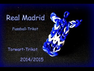 Rainbow Loom Real Madrid Torwarttrikot 2014.15 Loom Bands Bandz Anleitung deutsch