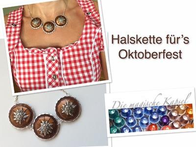 Nespresso Schmuck Anleitung - DIY-Kette Oktoberfest - die magische (Kaffee-) Kapsel