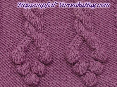 Stricken - Noppenmuster Noppenpfeil - Veronika Hug