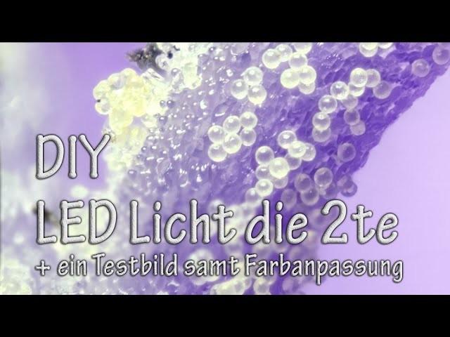 DIY - LED Licht die Zweite + Testbild