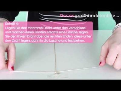 DIY: Armband mit Macramé Draht und DQ Kapitel Verschluss