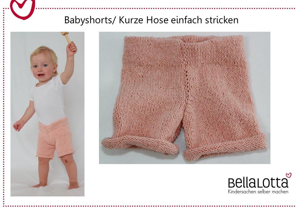 Kurze Hose. Babyshort einfach stricken - für Anfänger