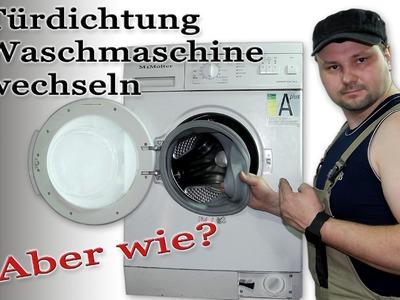 Türdichtung Waschmaschine wechseln Anleitung von M1Molter