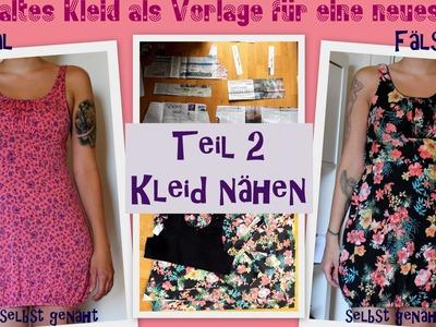 DIY Kleid selbst nähen - altes Kleid als Vorlage für ein neues - Teil 2: Kleid nähen