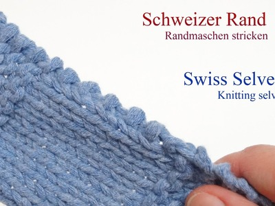 Randmaschen stricken Schweizer Rand - Swiss Selvedge