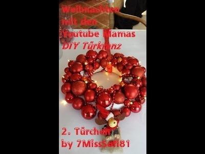 Weihnachten mit den Youtube Mamas I DIY Türkranz I Christmas