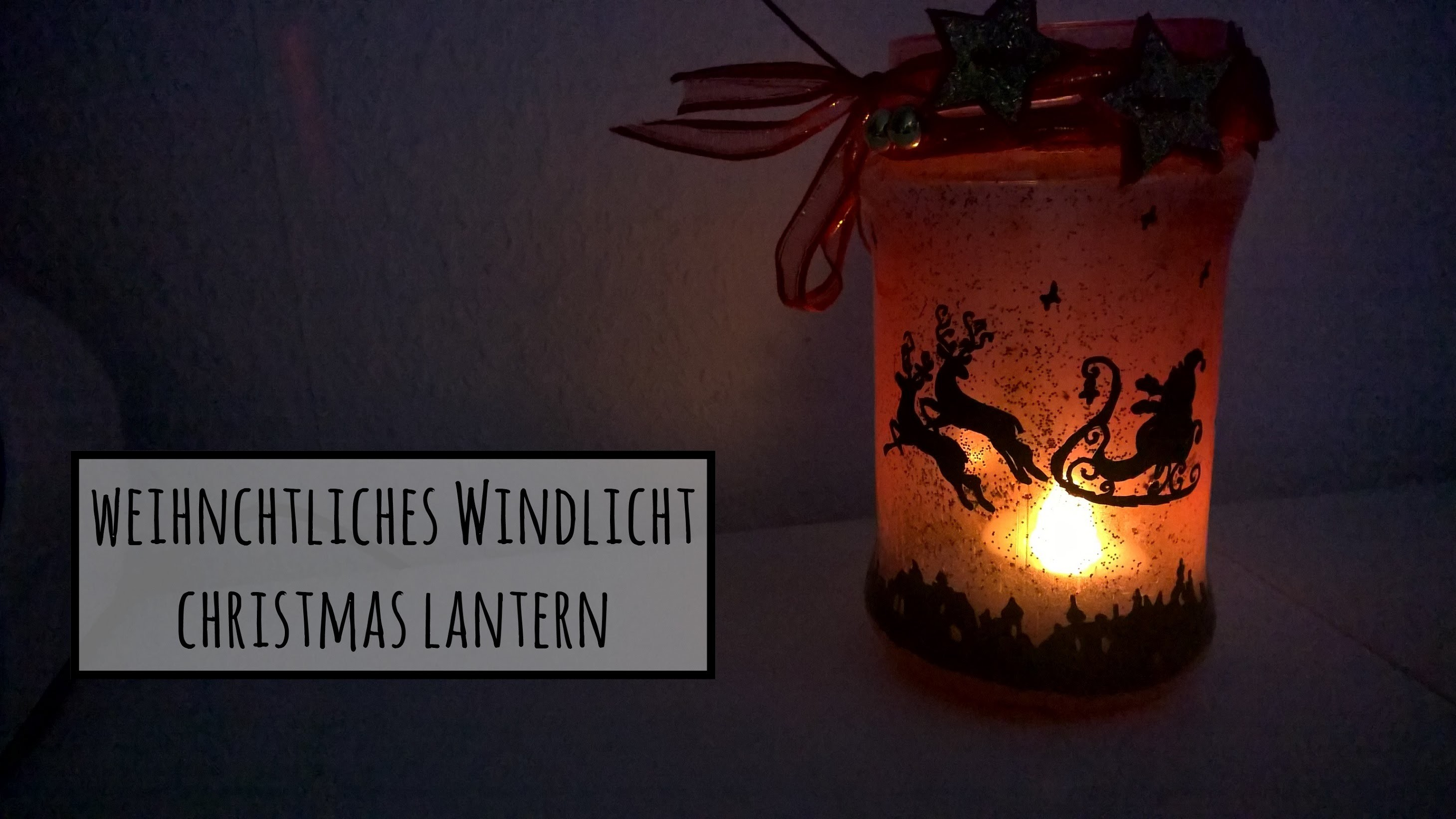 Tutorial. D.I.Y.: Windlicht für Weihnachten. Christmas lantern