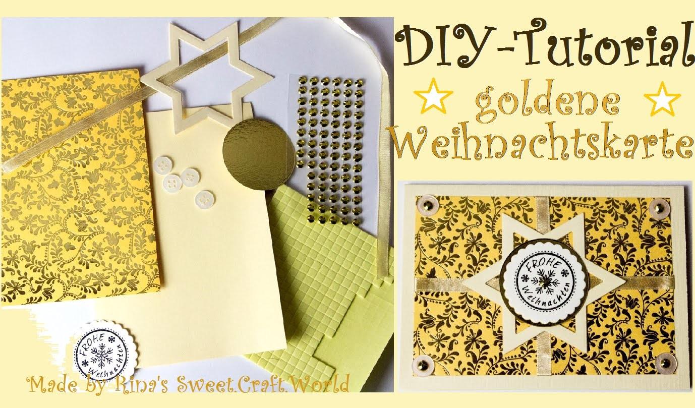 [DIY] Tutorial - goldene Weihnachtskarte (mindestens 7 Materialien)