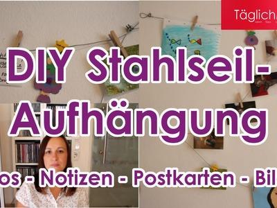 Deko Tipp. DIY Stahlseil-Aufhängung für Fotos, Bilder, Notizen. . TäglichMama.Deutsch