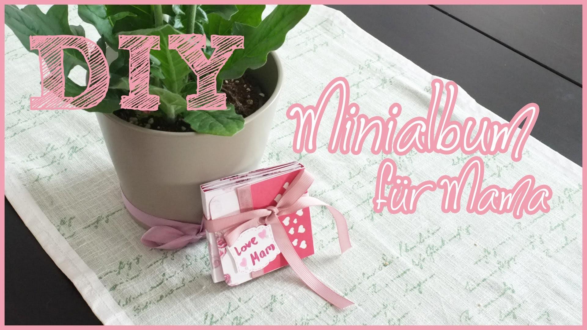 [DIY] Minialbum für MAMA   MUTTERTAG ♡