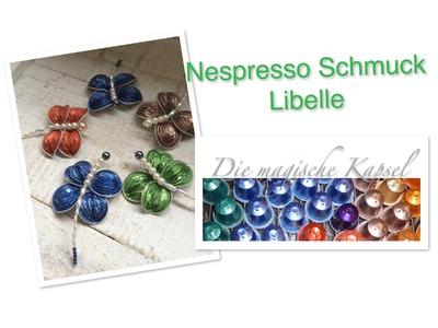 Nespresso Kapsel Schmuck Anleitung Libelle als Deko. die magische (Kaffee-) Kapsel