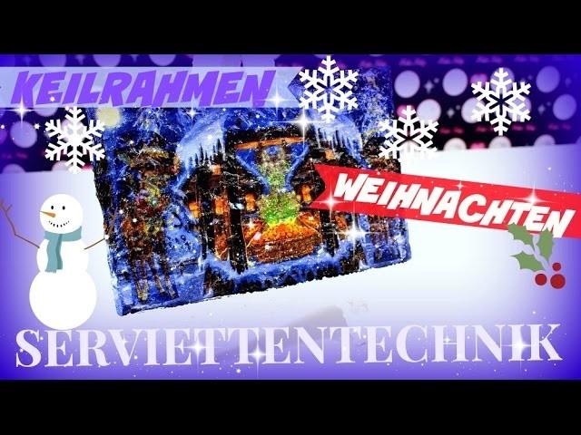 DIY Inspiration Bastelideen Weihnachten ♥ Serviettentechnik auf Keilrahmen ♥ Bastelanleitung