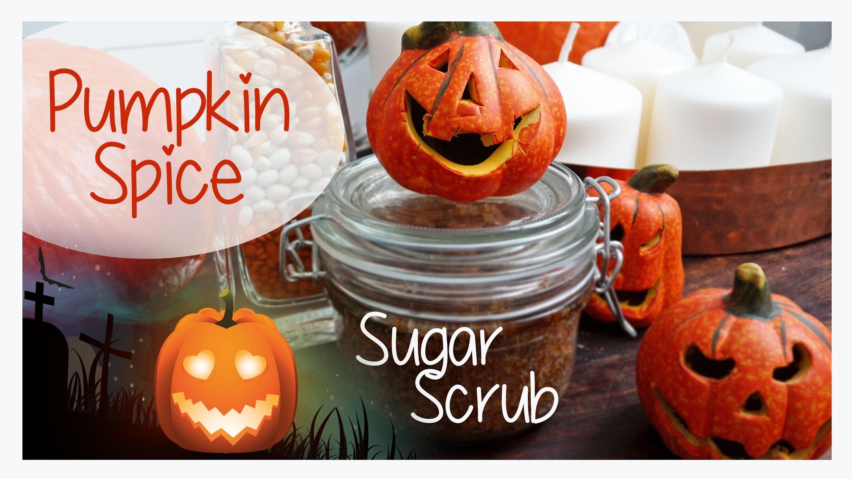 DIY Pumpkin Spice Sugar Scrub I #magscary HALLOWEEN