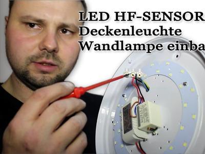 LED HF Sensor Deckenleuchte Wandlampe einbauen von M1Molter
