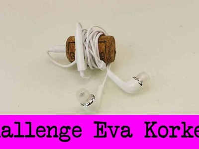 DIY Inspiration Challenge #32 Korken | Evas Challenge | Tutorial - Do it yourself | Kopfhörer