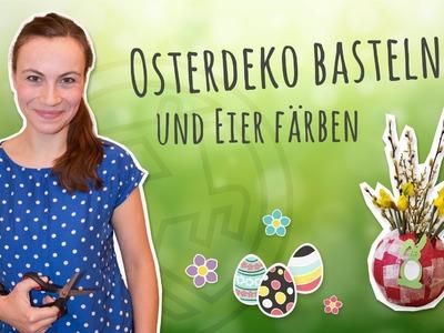 Osterdeko basteln und Eier färben - Sophies Basteltipps