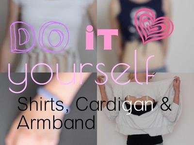 DIY   Shirts, Cardigan, Armband ✄