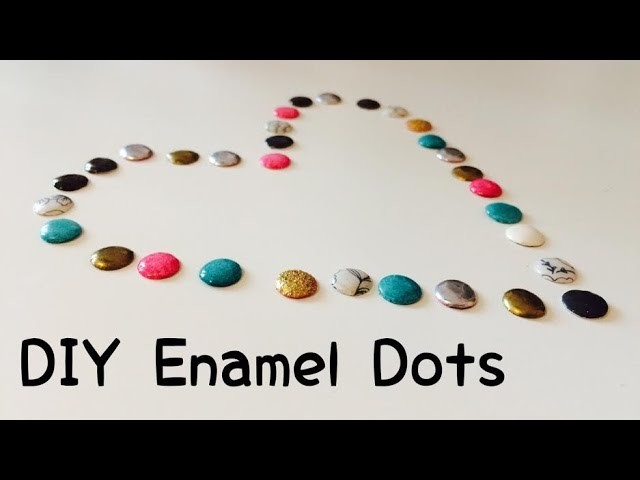 DIY Enamel Dots [tutorial | deutsch]