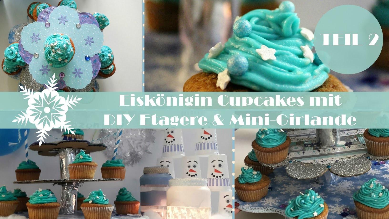 Eiskönigin Winter Party DIY Teil 2 | Frozen Cupcakes, DIY Etagere & mehr