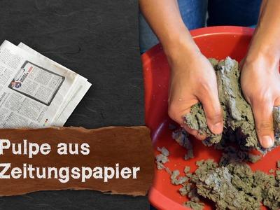 Pulpe (Pappmaché) aus Zeitungspapier selber machen