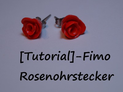 [Tutorial]- Fimo Rosenohrstecker