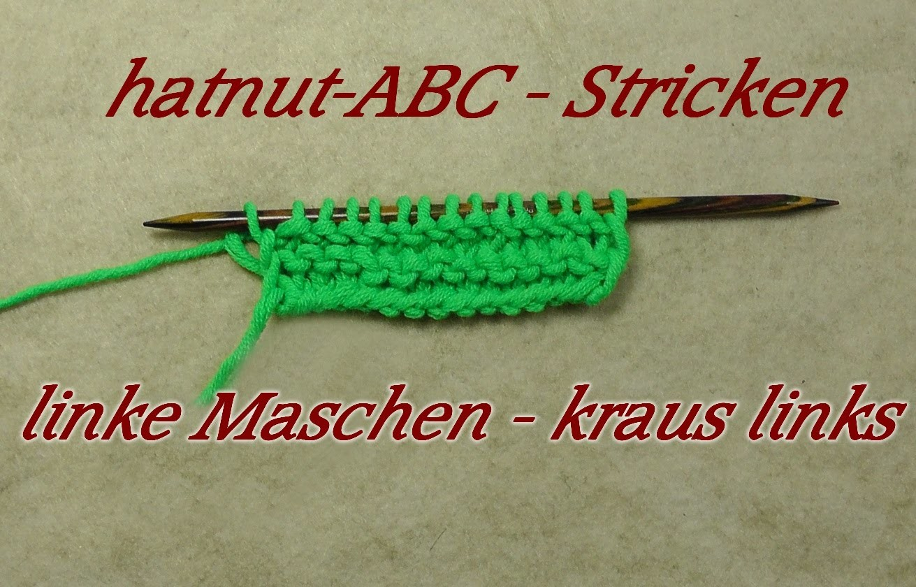 Hatnut-ABC - Stricken lernen - linke Maschen - Veronika Hug