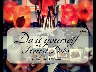 Herbst DIY | Do it yourself | Herbstdeko | 4 Dekorationsvarianten | Deko ♥ Herbst|Fall|Autumn