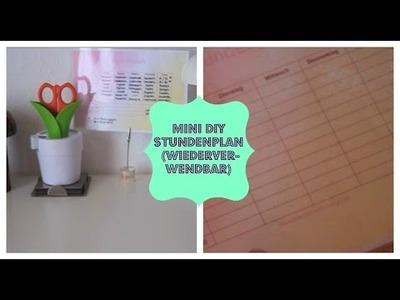 Mini DIY - Stundenplan (wiederverwendbar) :-)