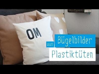 UPCYCLING DIY. Kissen selbst bedrucken. Aufdruck aus Plastiktüten. plastic bags iron-ons